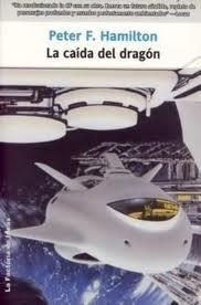 La caída del dragón por Peter F. Hamilton