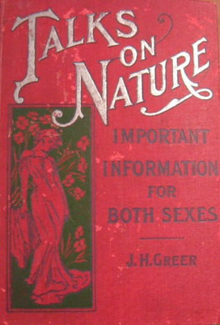 Talks on Nature. A treatise on the Structure, Funcions, and Passional Attractions of Men and Women