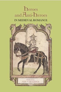 Heroes and Anti-Heroes in Medieval Romance