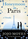 Honeymoon in Paris by Jojo Moyes
