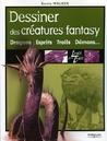 Dessiner des créatures fantasy by Kev Walker