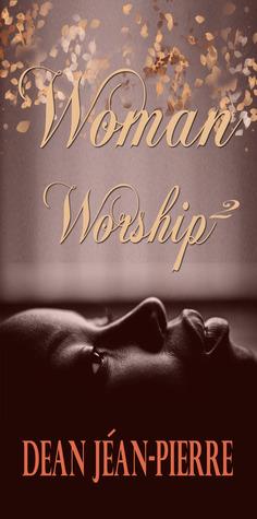 Woman Worship 2 by Dean Jéan-Pierre