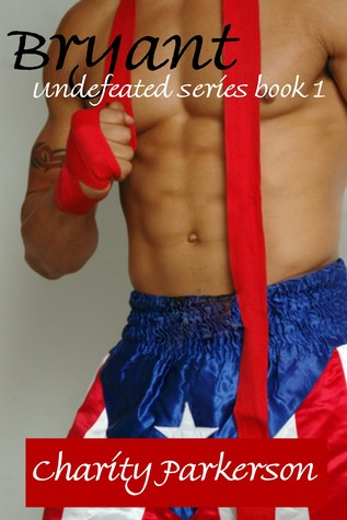 Bryant (Undefeated Series book 1)