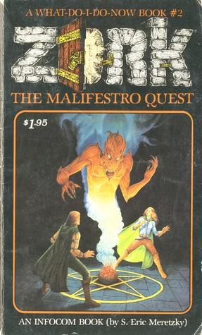 The Malifestro Quest (Zork, #2) by Steve Meretzky