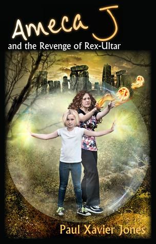 Ameca J and the Revenge of Rex-Ultar by Paul Xavier Jones