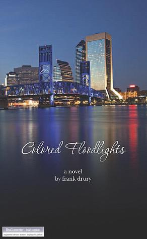 Colored Floodlights by Frank Drury