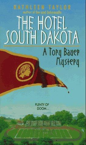 Hotel South Dakota (Tory Bauer Mystery #3)