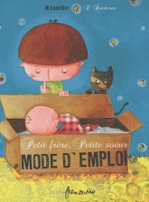 Petit Frère, Petite Soeur: Mode D'emploi