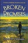 Broken Promises by Donna M. Zadunajsky