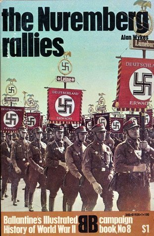 The Nuremberg Rallies (Ballantine's Illustrated History of World War II: Campaign book No. 8)