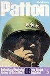 Patton (Ballantine's Illustrated History of World War II: War Leader book No. 1)