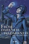 From Darkness to Darkness (Loka Legends, #2)