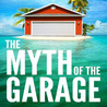 The Myth of the Garage by Chip Heath