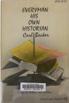 Everyman His Own Historian: Essays on History and Politics