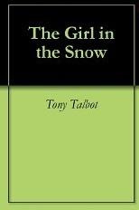 Online book download The Girl in the Snow by Tony Talbot auf Deutsch PDF iBook PDB