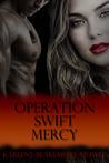 Operation Swift Mercy (Operation, #3)