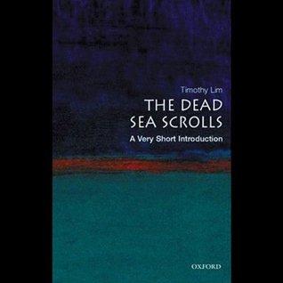 The Dead Sea Scrolls by Timothy Lim