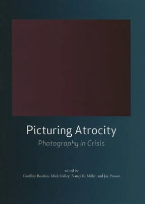 picturing-atrocity-photography-in-crisis