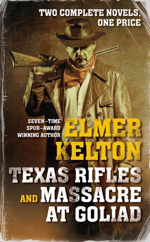 Texas Rifles and Massacre at Goliad