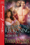 Reckoning (Love Slave for Two, #4)