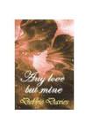 Any Love But Mine by Debbie Davies