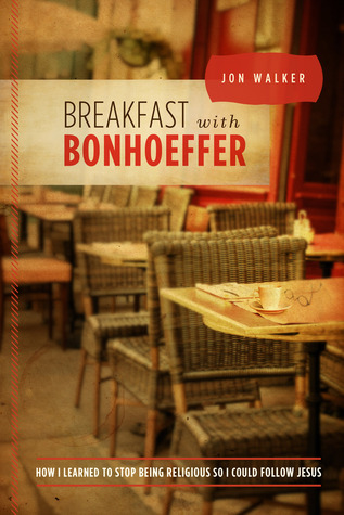 Ebook Breakfast with Bonhoeffer by Jon Walker read!