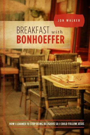 Ebook Breakfast with Bonhoeffer by Jon Walker PDF!