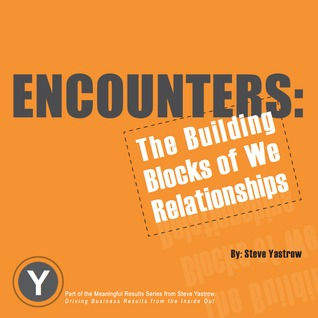 Encounters: The Building Blocks of a We Relationship
