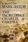 The Incredible Charlie Carewe