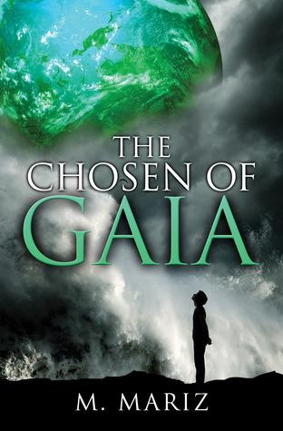 The Chosen of Gaia by M. Mariz