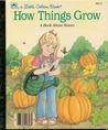 How Things Grow by Kathy Allert
