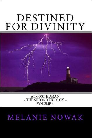 Destined for Divinity (Almost Human, The Second Trilogy, #3)