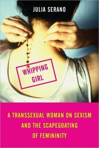 Whipping Girl by Julia Serano