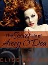 The Secret Life of Avery O'Dea