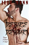 Desire and Devour, Stories of Blood and Sweat