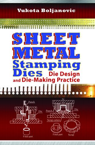 Sheet Metal Stamping Dies: Die Design and Die-Making Practice