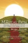 The Magical Path: Creating the Life of Your Dreams and a World That Works for All