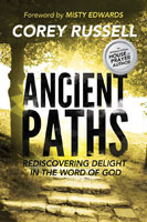 Ancient Paths: Rediscovering Delight in the Word of God