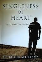 Singleness Of Heart: Restoring The Divided Soul