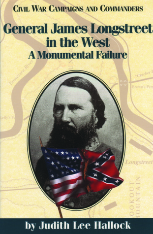 General James Longstreet in the West: A Monumental Failure