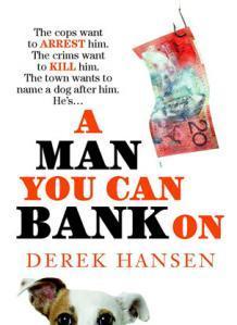 A Man You Can Bank On by Derek Hansen