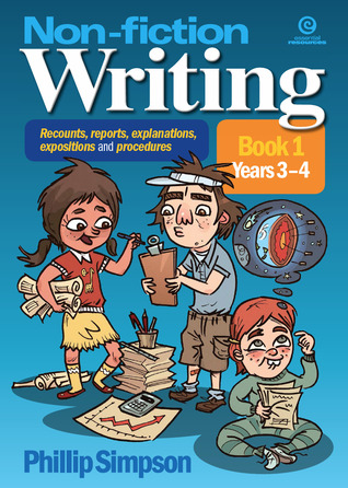 Non-fiction writing for Years 3-4 (Recounts, reports, explanations, expositions and procedures, #1)