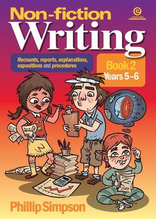 Non-fiction writing for Years 5-6 (Recounts, reports, explanations, expositions and procedures, #2)
