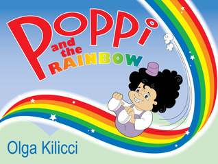 Poppi and the Rainbow by Olga Kilicci PDF Download