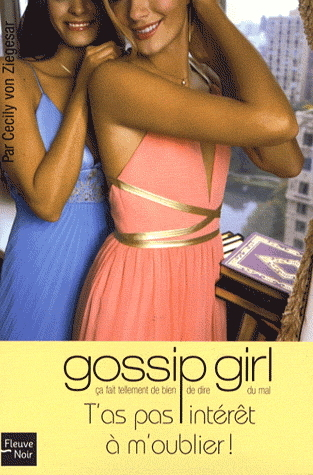 T'as pas intérêt à m'oublier (Gossip Girl,  #11)