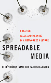 Spreadable Media by Henry Jenkins