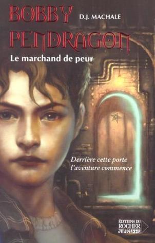 Le marchand de peur (Bobby Pendragon, #1)