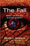 The Fall (The God Slayers Quartet #1)