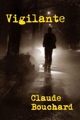 Ebook Vigilante by Claude Bouchard read!