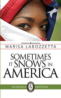 Sometimes It Snows In America by Marisa Labozzetta